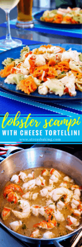 Lobster Scampi with Cheese Tortellini: A light and bright dish with a nice lemony white wine sauce to complement fresh lobster over a bed of cheesy tortellini. | stressbaking.com #stressbaking #lobster #seafood #lobsterscampi #summer #pasta #tortellini
