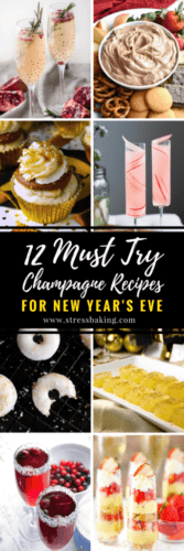 12 Must Try Champagne Recipes for New Year's Eve | stressbaking.com